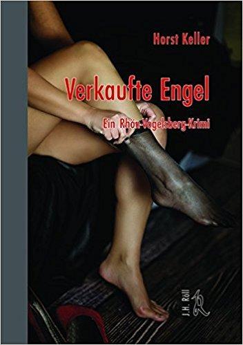 Horst Keller: Verkaufte EngelNACHTRAG